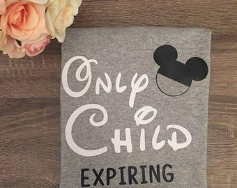 Only Child Expiring Shirt!