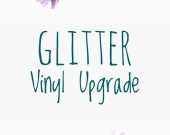 Glitter Vinyl Upgrade