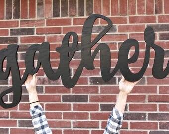 Large Gather Sign, Cursive Letters, Farmhouse Decor,  Cursive Wooden Letters, Home Decor