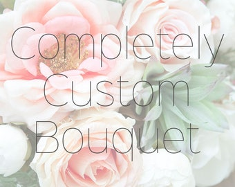 CUSTOM Bridal Bouquet, Silk Bridal Bouquet, Faux Bouquet, Wedding Flowers