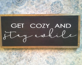 1'x2.5' Get cozy and stay awhile sign in black