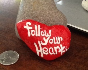 Follow Your Heart.......always - Inspirational - Painted rocks - beach rocks - ocean