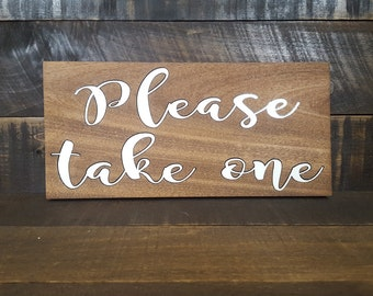 Please take one sign. Rustic wedding sign. Wedding sign. Wooden wedding sign.