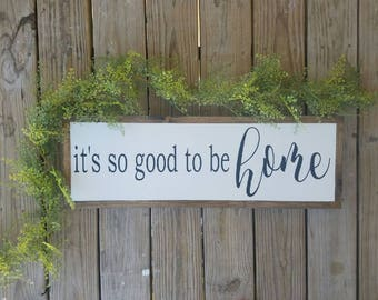 It's so good to be HOME / Wood Sign / Wooden Sign / Farmhouse / Entryway / Large