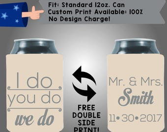 I Do You Do We Do Mr & Mrs Name Date Collapsible Neoprene Can Cooler Double Side Print (W215)