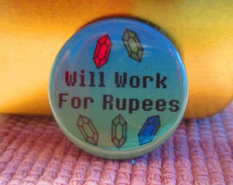 Will Work For Rupees, Zelda Pins, Legend of Zelda Pins, Nintendo Pins, Rupees Pin, Video Game Pins