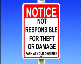 "Notice Not Responsible For Theft or Damage 8"" x 12"" Aluminum Metal Sign"