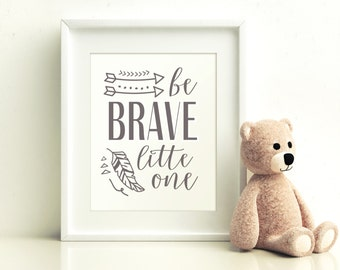 Be Brave Little One Nursery Printable, Gender Neutral Nursery Printable, Nursery Art, Printable