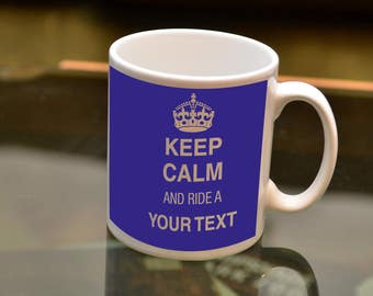 KEEP Calm Ride Sublimation Printed Mug with your own text. For the owner of any Motorbike and Coffee lover. Add your own manufacturers name