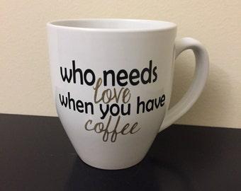 ON SALE: Who needs love? Mug