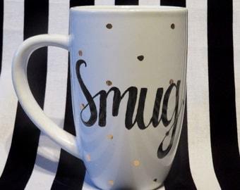 """SALE // FREE SHIPPING - Cheeky China, """"Smug"""" Mug"""