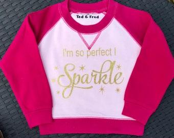 I'm so perfect I sparkle sweatshirt, Baby's sweatshirt, Toddler's sweatshirt, Baby jumper, Toddler jumper,