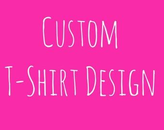 Custom T-Shirt Design File