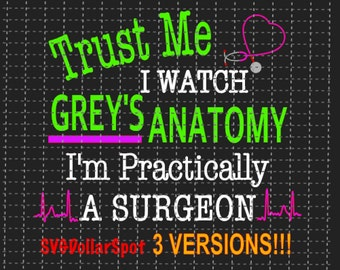Grey's Anatomy SVG -  Greys Anatomy SVG - A Surgeon - Shirt File -  File - Cut File -  Silhouette Cameo, Cricut - Vinyl - HTV -  scal