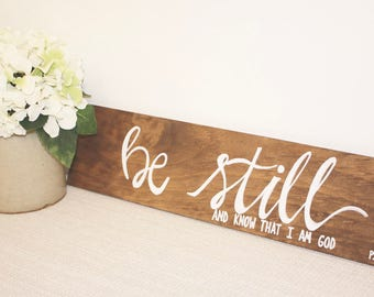 Be Still and Know that I am God Wooden Hand Lettered Sign--Color Options Available