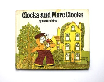1970 Clocks and More Clocks by Pat Hutchins Vintage Children's Book