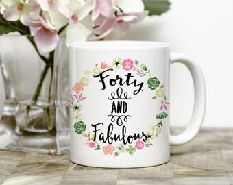 Forty And Fabulous Mug - Birthday Mugs