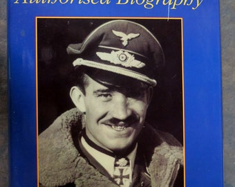 Adolf Galland: The Authorised Biography  by Baker, David