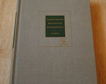 The Variaties Of Religious Expereince: A Study in Human Nature by William James--Copyright 1902, Renewed 1929--Shipping Included