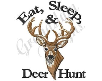 Eat, Sleep & Deer Hunt! - Machine Embroidery Design