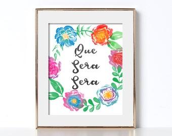 Que Sera Sera Print Digital Download Life Quote Print Word Decor Cubicle Decor Que Sera Sera Wall Prints Motivational Wall Decor Printable