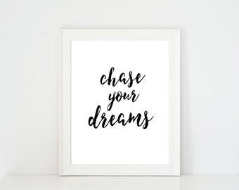 Wall Art, Typography Wall Art, Wall Art Print, Minimalist, Inspirational, Printable Wall Art, Black White Print, Chase Your Dreams | A76