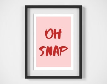 Printable Artwork, Oh Snap Pink Poster, Digital Print, Typography Print, Typography Artwork, Graphic Design print, poster