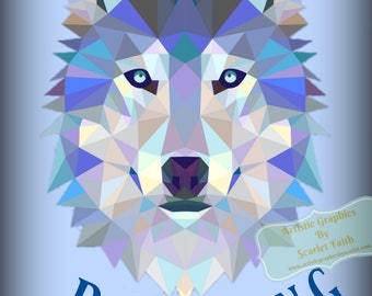 Printable Digital Download / Geometric Wolf Be Strong