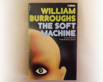 William Burroughs - The Soft Machine - Corgi vintage paperback book - 1974