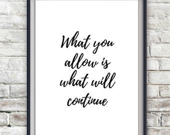 Wall printable, What you allow is what will continue quote, wall art print, art printable