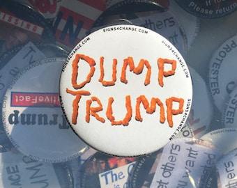 "Activism & Political Buttons with a Cause - ""Dump Trump"""