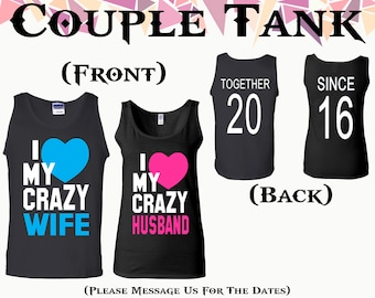 I Love My Crazy Wife I Love My Crazy Husband Tank Together Since On Back Front Back Printed Tank Couple Tank Couple Tank Top Gift For Couple