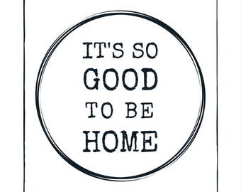 It's So Good To Be Home Typography Quote Print A4 Wall Art