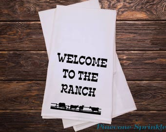 Tea Towel, Kitchen Towels, Screen Printed, Flour Sack Towel, Gift under 10 dollars, Dish Towels, Phrases, Welcome to the Ranch