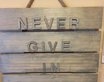Never Give In—Inspiration Sign