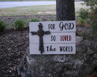 For God So Love The World Handcrafted Wooden Sign