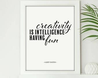 Creativity Is Intelligence Having Fun - Digital Print Download, Wall Art, Typography print, Printable Quote, Art Print