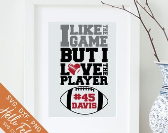 Football Svg, I Like the Game But I Love the Player Svg, Dxf, Jpg, Svg files for Cricut, Svg files for Silhouette, Vector Art, Clip Art