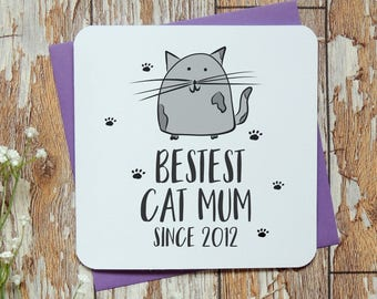 Bestest cat mum since personalised card, mothers day card, cat card, funny card, rude card, crazy cat lady card
