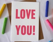LOVE YOU! Screenprinted Typographic Greeting Card