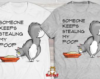 STEALING MY POOP Cat T-shirt. Someone Keeps Stealing My Poop. Cat Poop tshirt.  Funny Poop Shirt, Cat Lover Shirt, Cat Dad Shirt