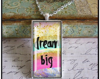 Dream Big,  original art, gift boxed and READY to SHIP,  glitter, pink and white, graduation gift, birthday pendants,gifts for girls