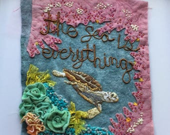 The Sea is Everything , hand dyed and embroidered sea turtle art