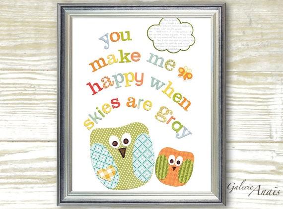 Art for Children baby nursery decor - nursery wall art - children owl - You Make Me Happy When Skies Are Gray print