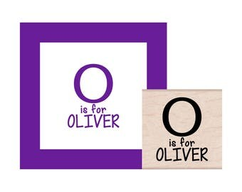 NEW for 2017 O is for Oliver Personalized Rubber Stamp