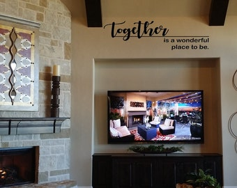 Together is a Wonderful Place to Be Wall Decal/Wall Words/Wall Transfer/Vinyl Lettering