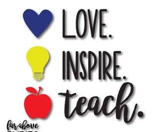 Love Inspire Teach Heart Light Bulb Apple School Teacher Teaching SVG, EPS, dxf, png, jpg digital cut file for Silhouette or Cricut