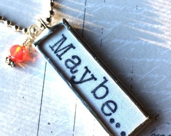 Quote Necklace, Maybe, Word Jewelry