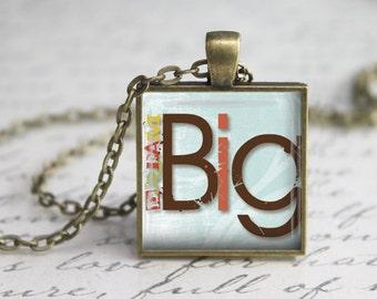 Bream Big  Pendant -  Jewelry - Quote  Necklace - Art Pendant - Bream Big Necklace -Art Print  Pendant-Quote Pendant-Jewelry