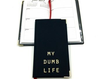 sale- My Dumb Life 2017 Day Planner